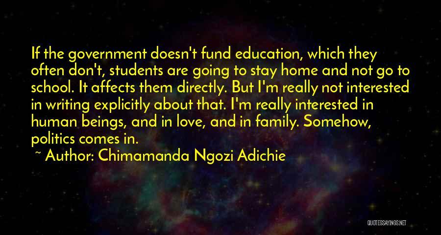 Interested In Politics Quotes By Chimamanda Ngozi Adichie