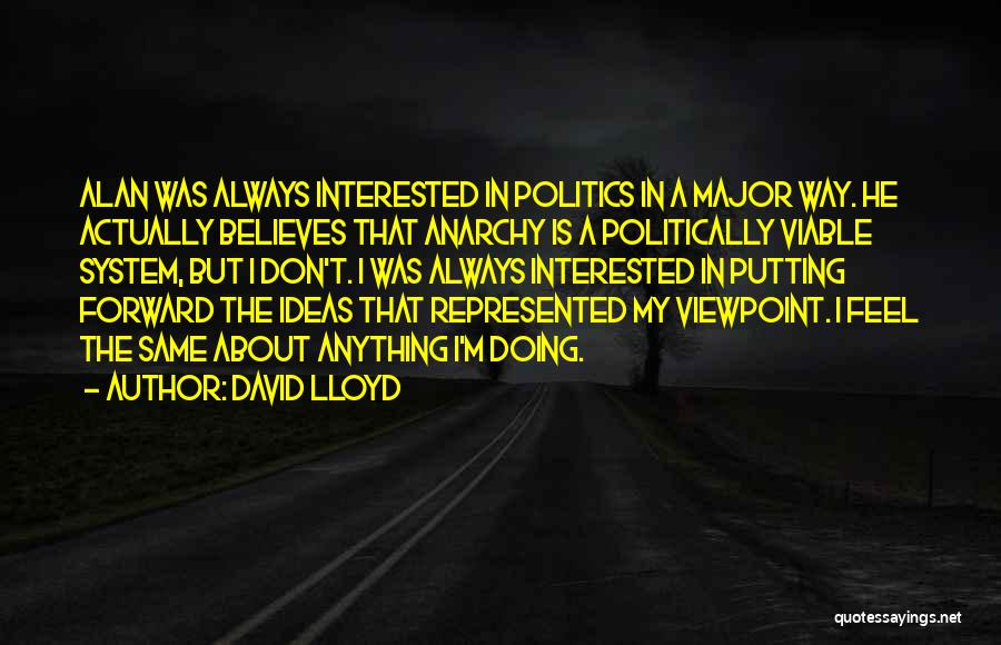 Interested In Politics Quotes By David Lloyd