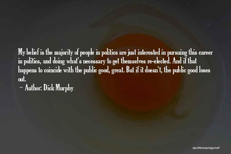 Interested In Politics Quotes By Dick Murphy