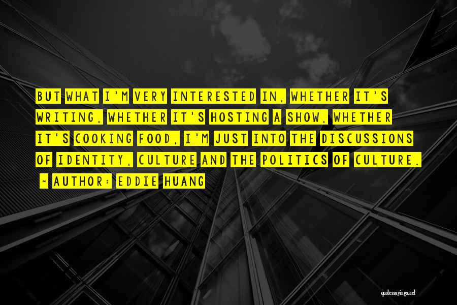 Interested In Politics Quotes By Eddie Huang