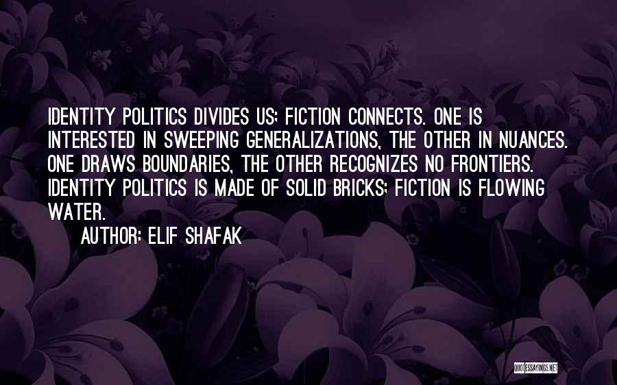 Interested In Politics Quotes By Elif Shafak