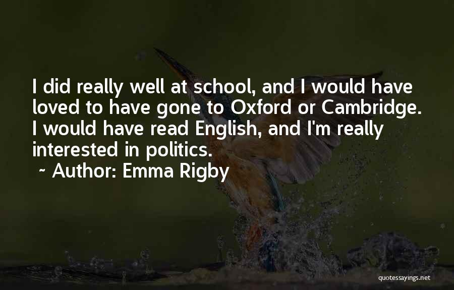 Interested In Politics Quotes By Emma Rigby