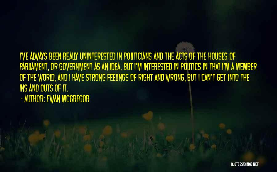 Interested In Politics Quotes By Ewan McGregor