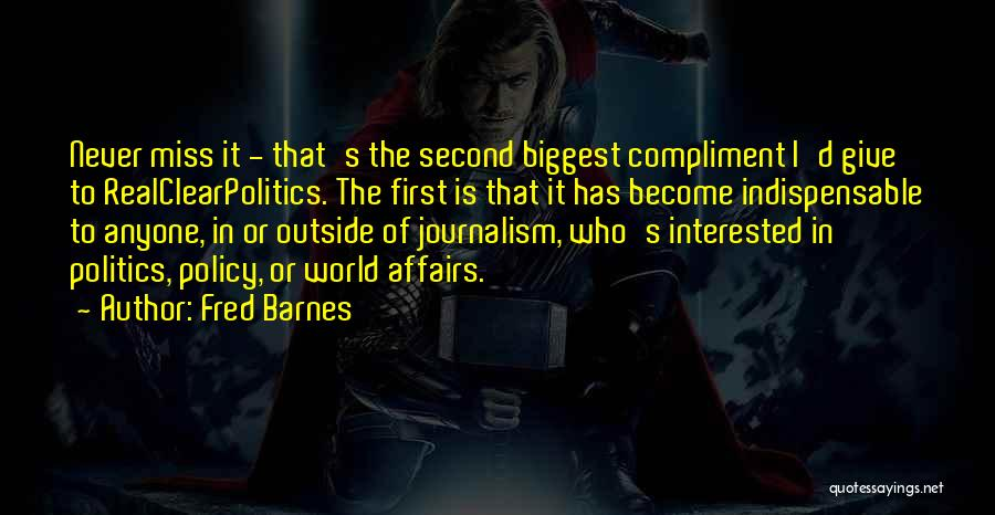 Interested In Politics Quotes By Fred Barnes