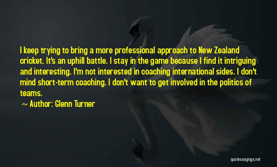 Interested In Politics Quotes By Glenn Turner