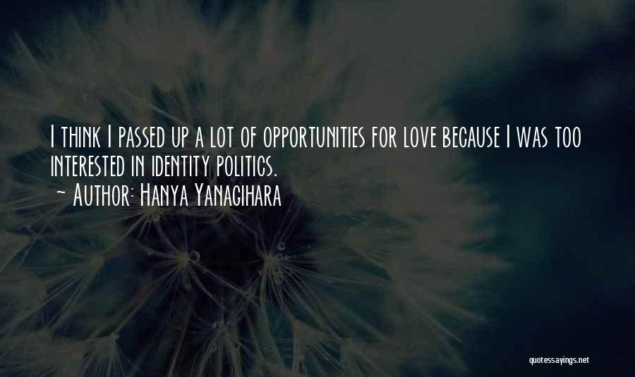 Interested In Politics Quotes By Hanya Yanagihara