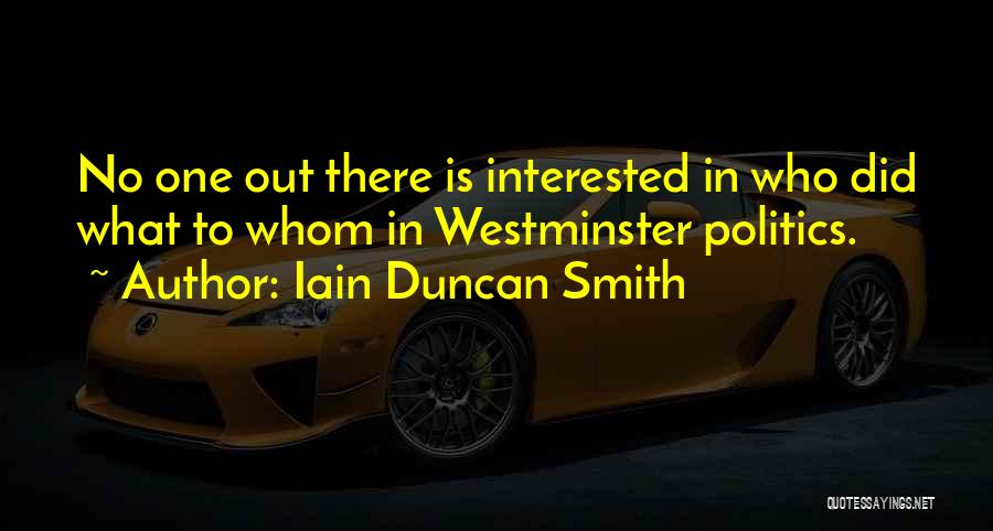 Interested In Politics Quotes By Iain Duncan Smith