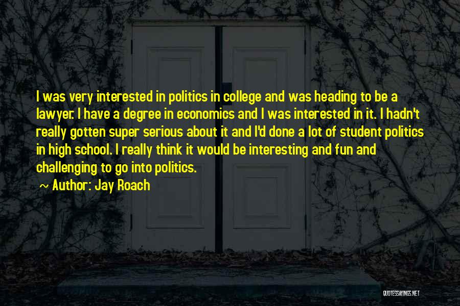 Interested In Politics Quotes By Jay Roach