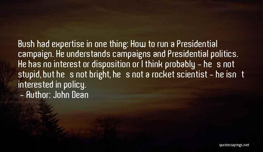 Interested In Politics Quotes By John Dean
