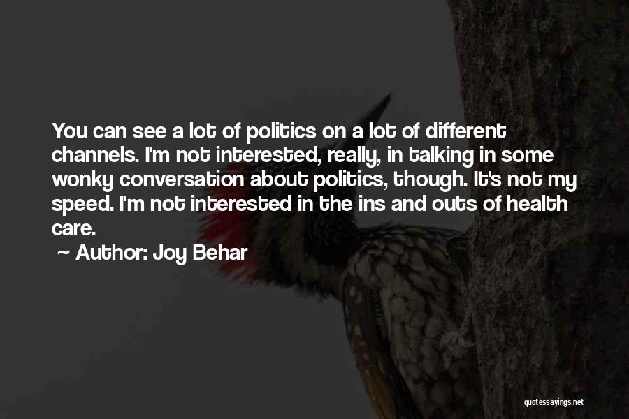 Interested In Politics Quotes By Joy Behar