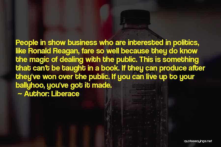 Interested In Politics Quotes By Liberace
