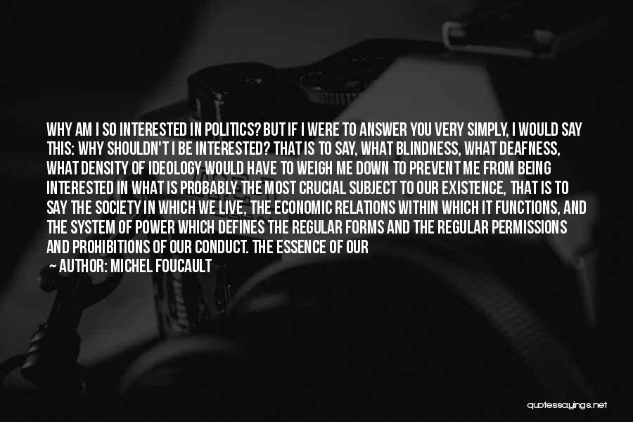 Interested In Politics Quotes By Michel Foucault