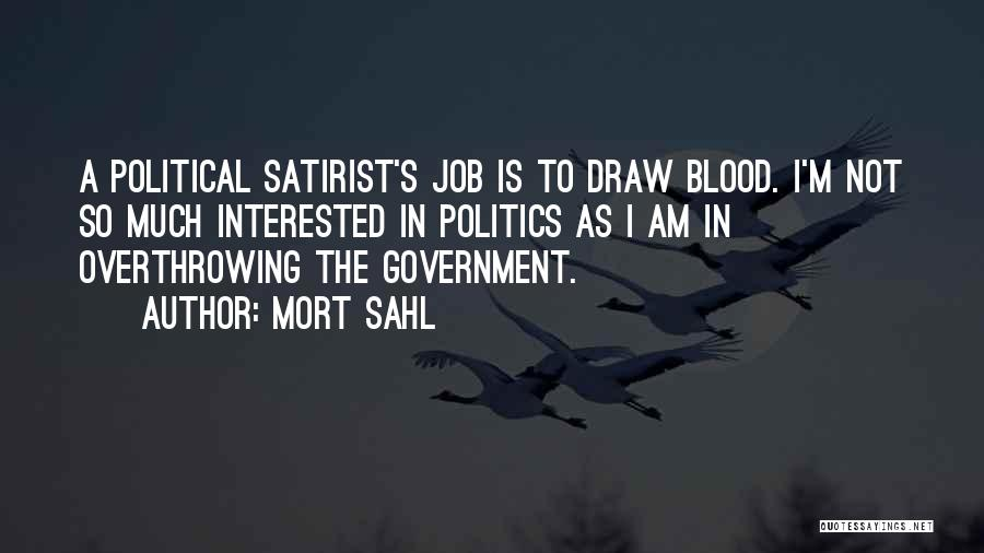 Interested In Politics Quotes By Mort Sahl