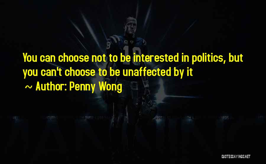 Interested In Politics Quotes By Penny Wong