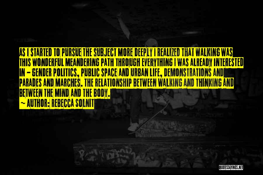 Interested In Politics Quotes By Rebecca Solnit