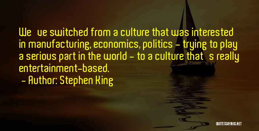 Interested In Politics Quotes By Stephen King