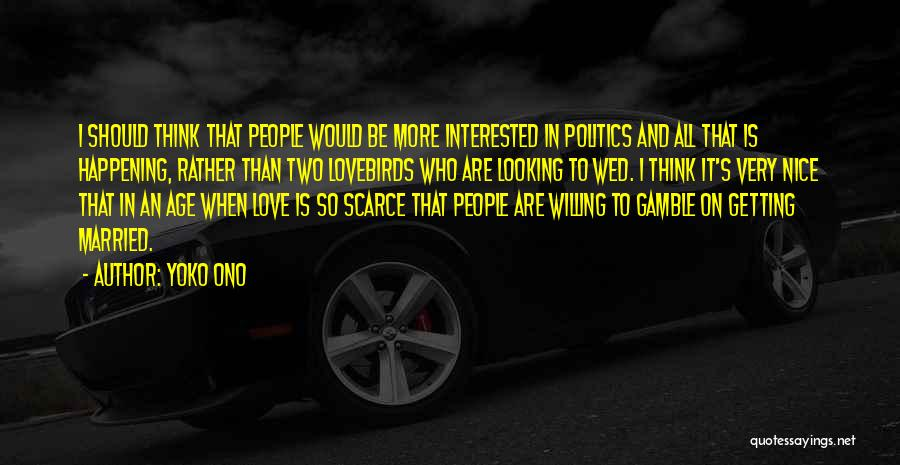 Interested In Politics Quotes By Yoko Ono