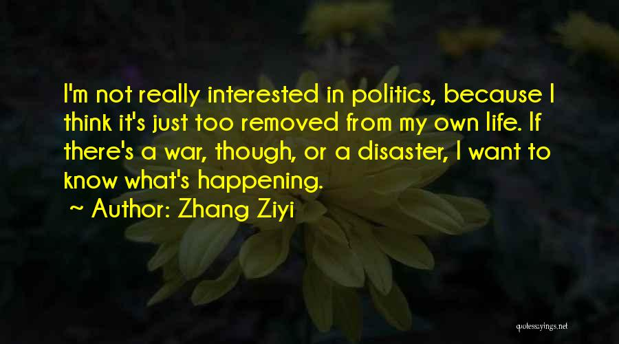 Interested In Politics Quotes By Zhang Ziyi