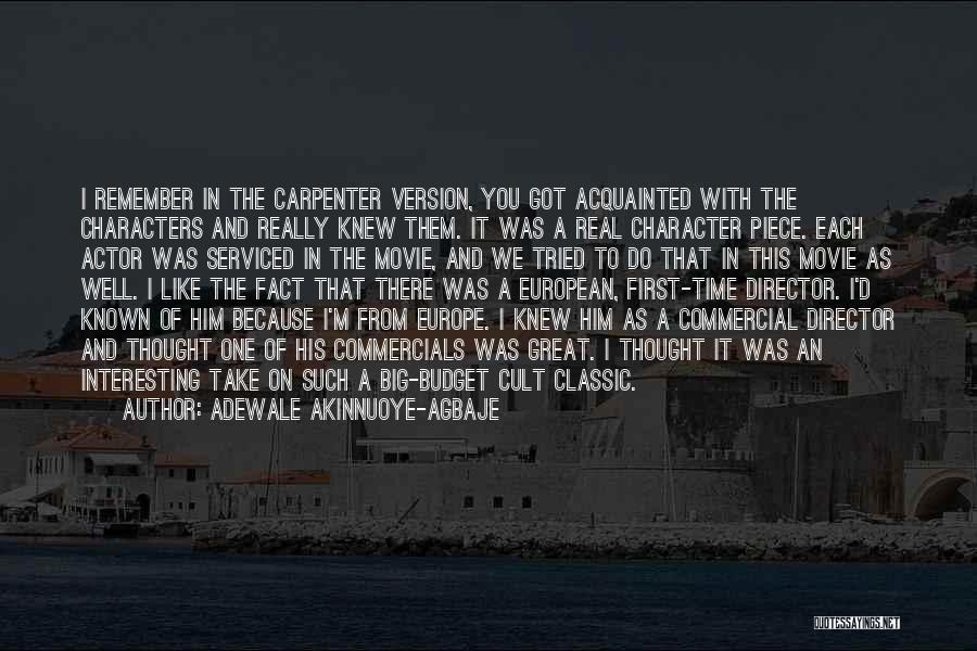 Interesting Characters Quotes By Adewale Akinnuoye-Agbaje