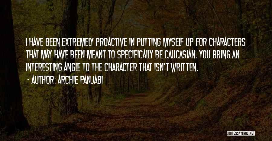 Interesting Characters Quotes By Archie Panjabi