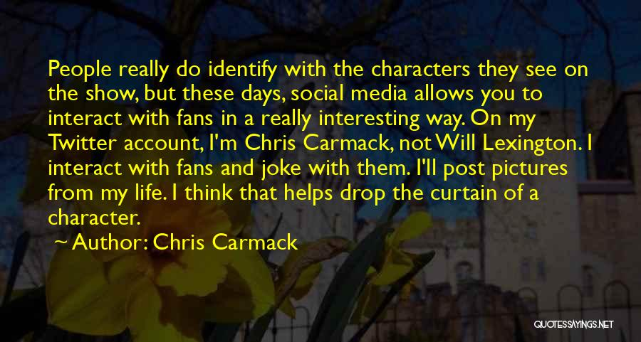 Interesting Characters Quotes By Chris Carmack