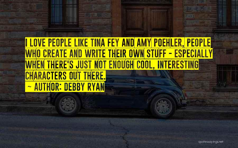 Interesting Characters Quotes By Debby Ryan