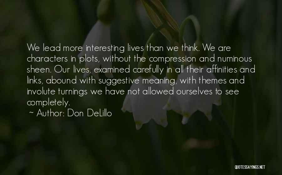 Interesting Characters Quotes By Don DeLillo