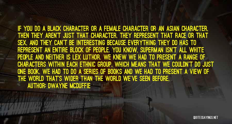 Interesting Characters Quotes By Dwayne McDuffie