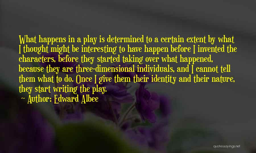 Interesting Characters Quotes By Edward Albee
