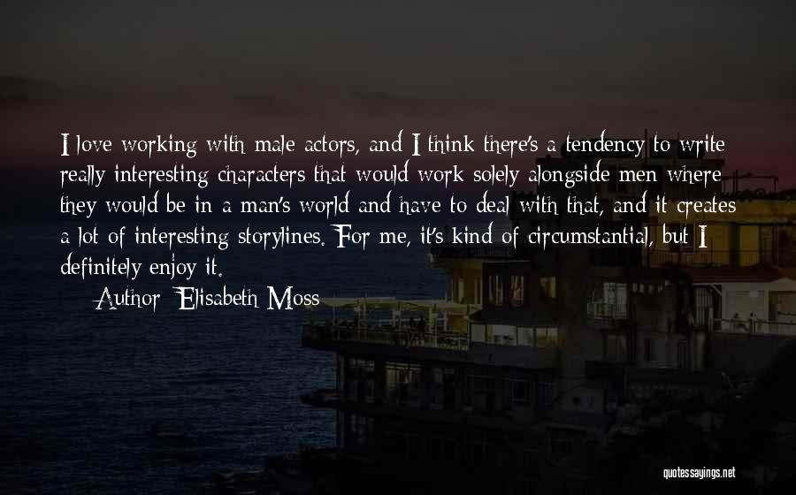 Interesting Characters Quotes By Elisabeth Moss