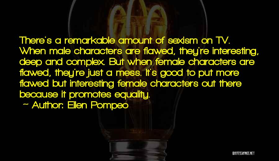 Interesting Characters Quotes By Ellen Pompeo