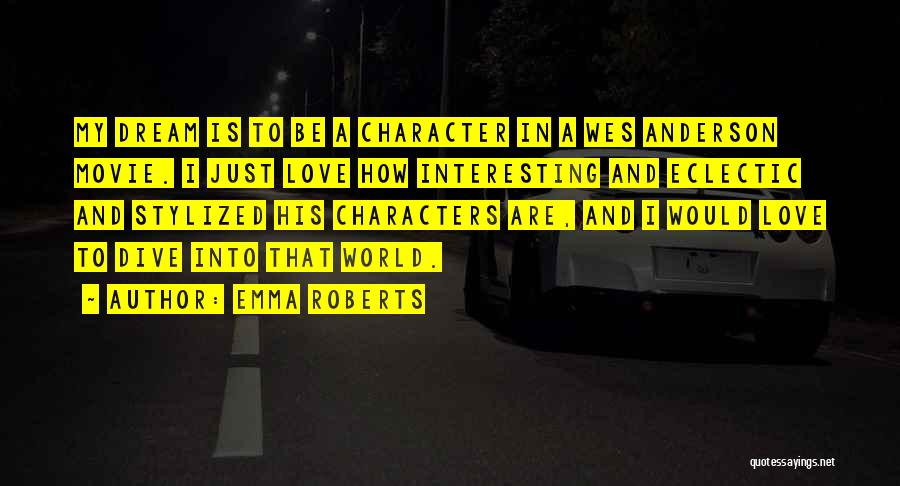 Interesting Characters Quotes By Emma Roberts