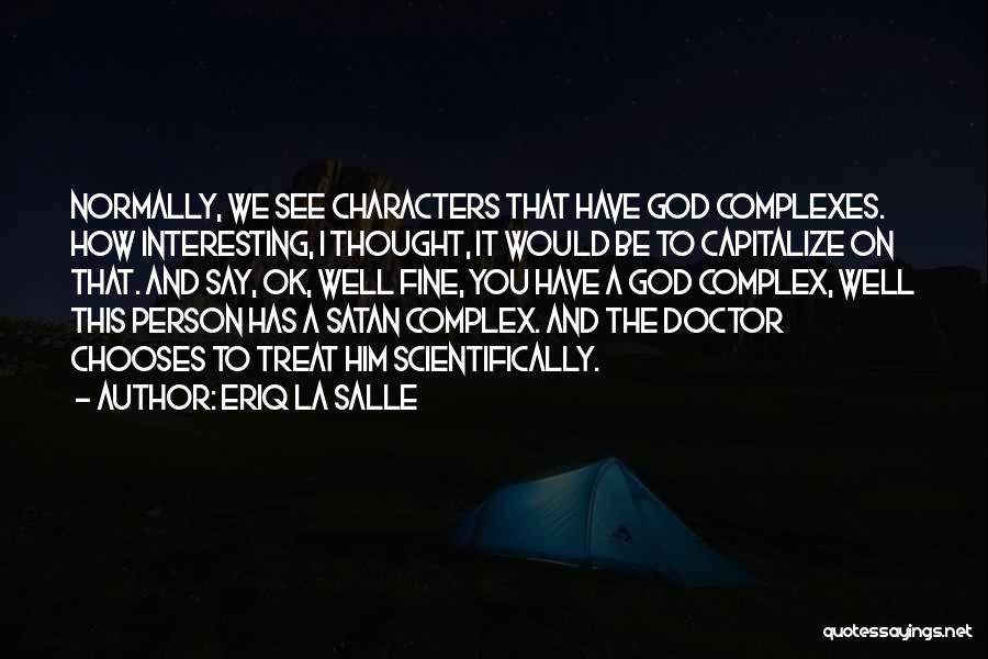 Interesting Characters Quotes By Eriq La Salle
