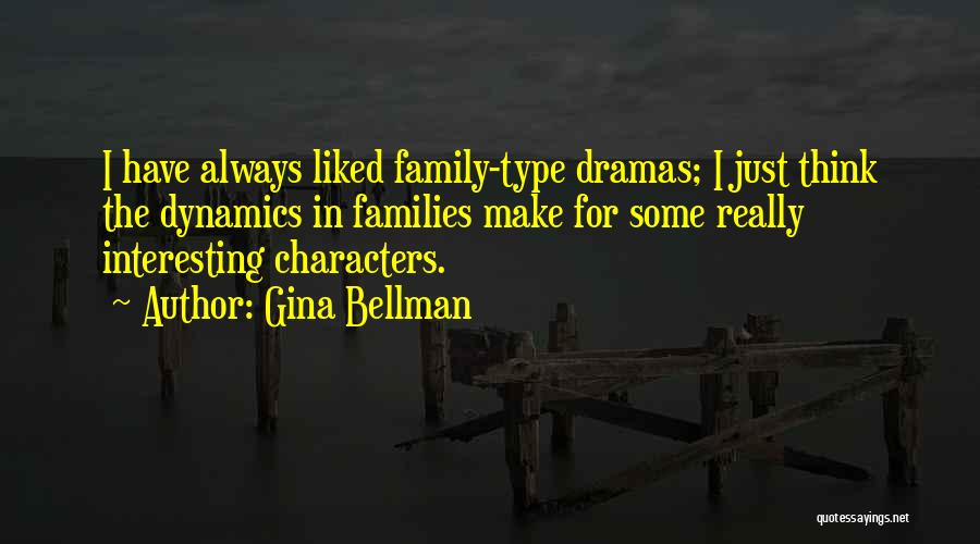 Interesting Characters Quotes By Gina Bellman