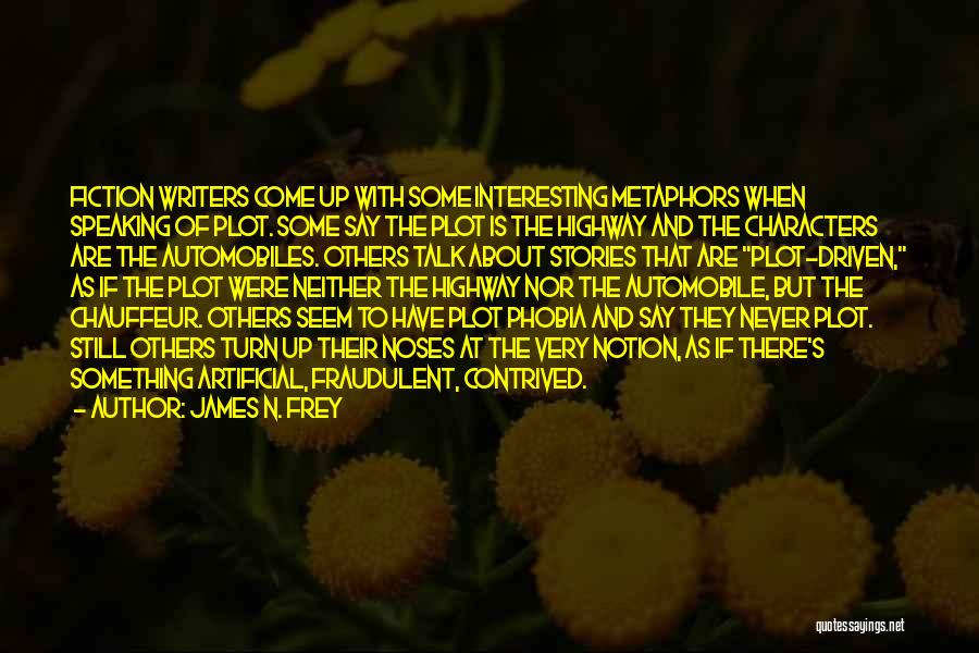 Interesting Characters Quotes By James N. Frey