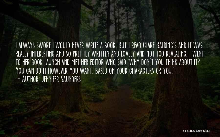 Interesting Characters Quotes By Jennifer Saunders