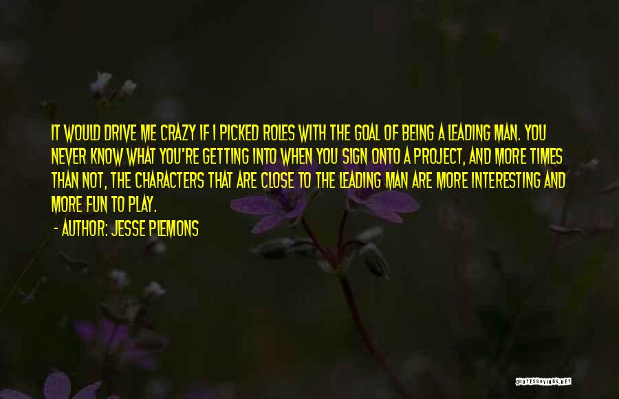 Interesting Characters Quotes By Jesse Plemons