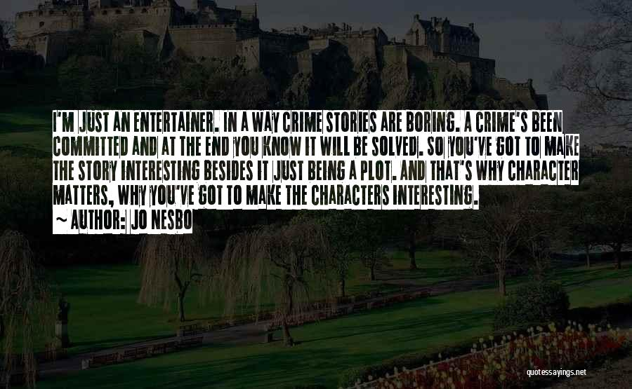 Interesting Characters Quotes By Jo Nesbo