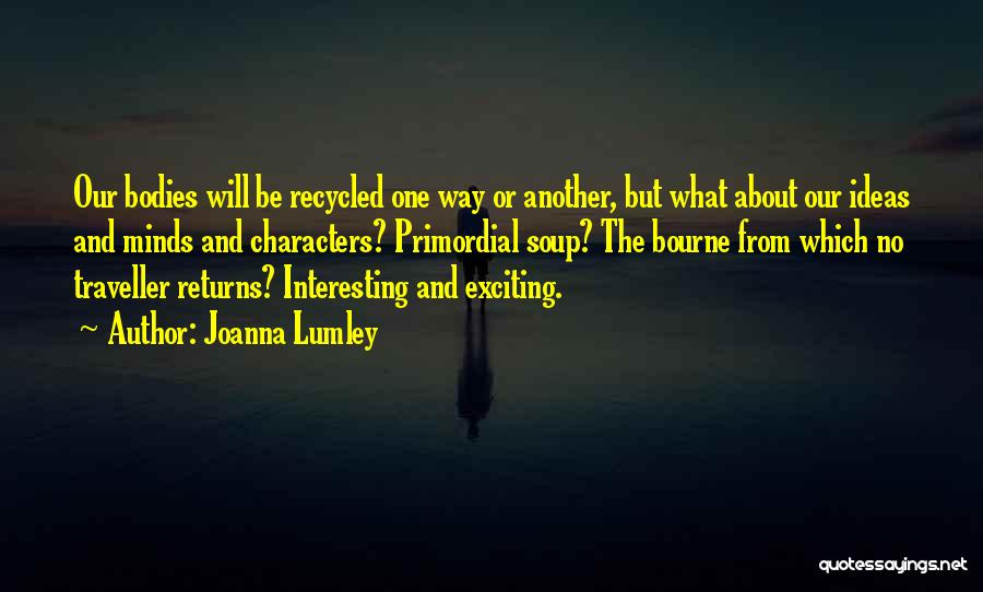 Interesting Characters Quotes By Joanna Lumley