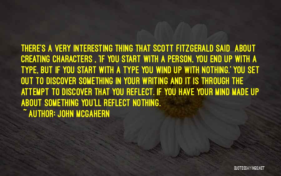 Interesting Characters Quotes By John McGahern
