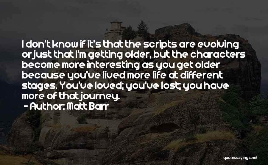 Interesting Characters Quotes By Matt Barr