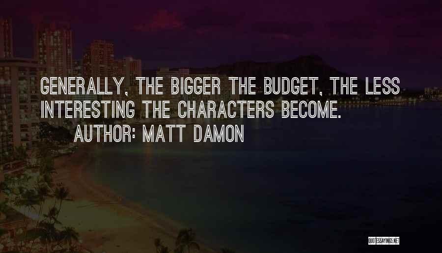 Interesting Characters Quotes By Matt Damon