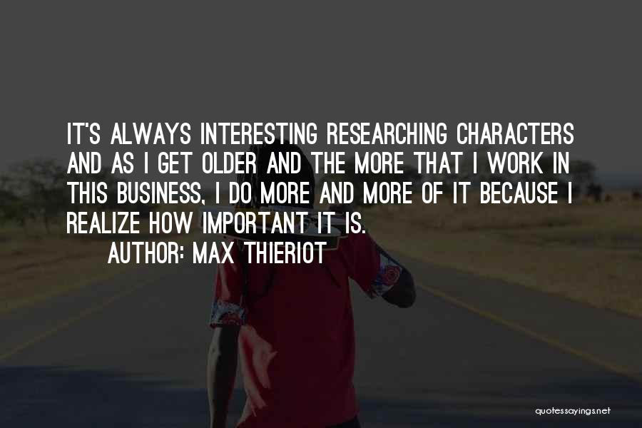Interesting Characters Quotes By Max Thieriot