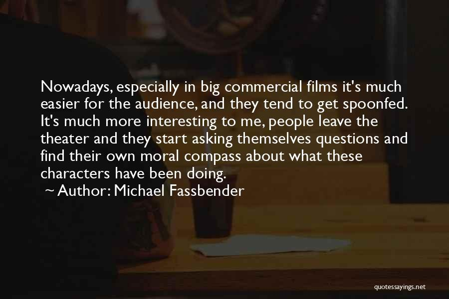 Interesting Characters Quotes By Michael Fassbender