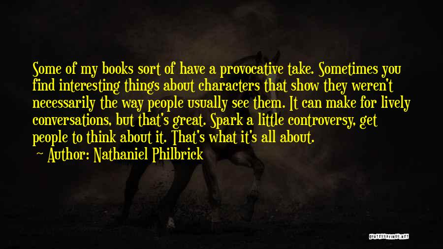 Interesting Characters Quotes By Nathaniel Philbrick