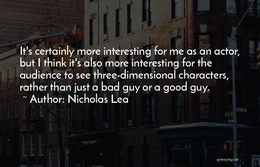 Interesting Characters Quotes By Nicholas Lea