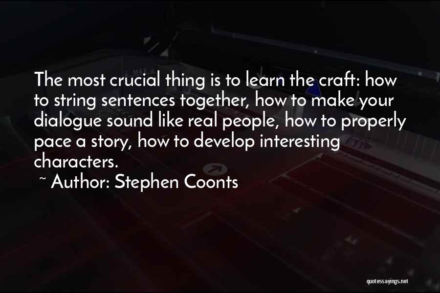 Interesting Characters Quotes By Stephen Coonts