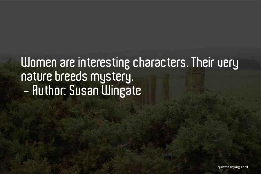 Interesting Characters Quotes By Susan Wingate
