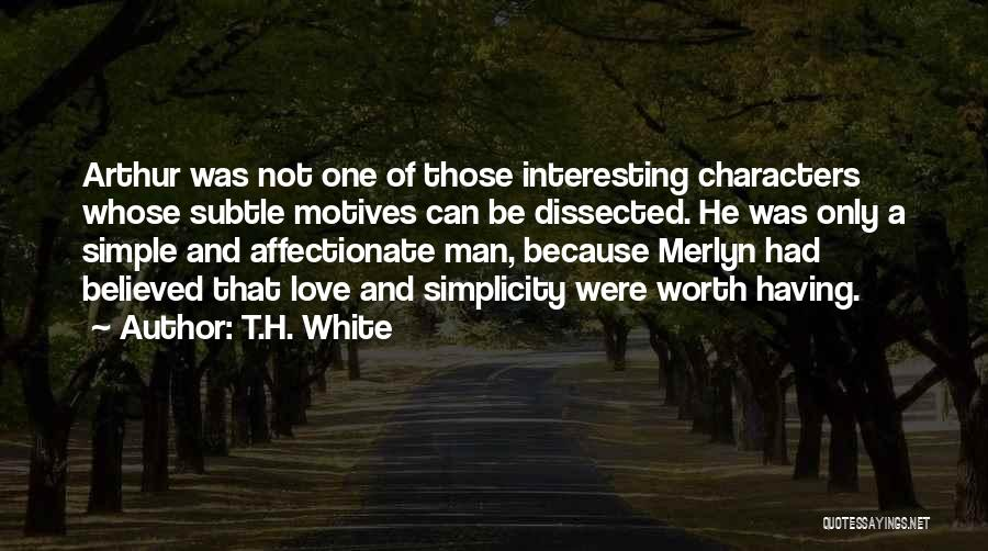 Interesting Characters Quotes By T.H. White