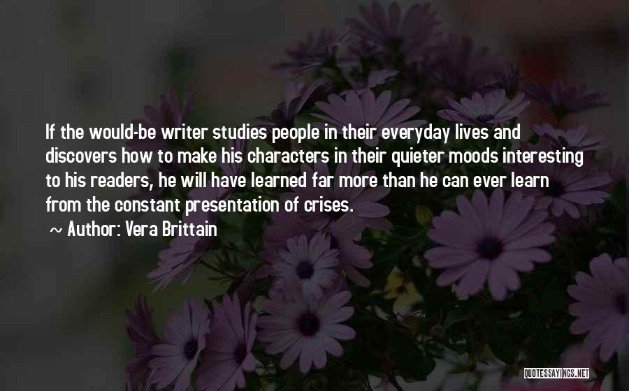 Interesting Characters Quotes By Vera Brittain